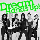 Hand's Up! / Dream